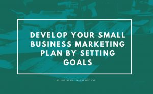 Develop your small business plan by setting goals